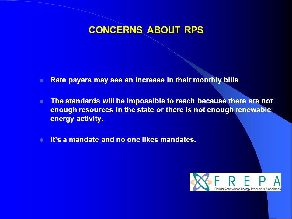 CONCERNS ABOUT RPS Rate payers may see an increase in their monthly bills.