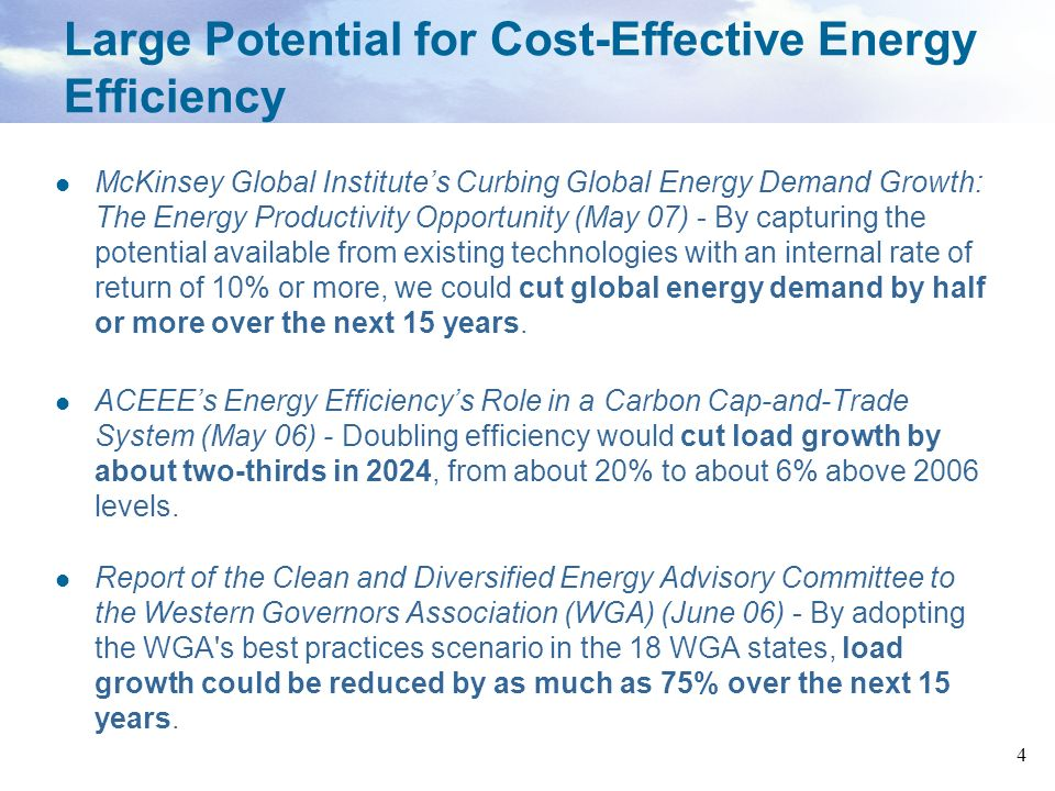 4 Large Potential for Cost-Effective Energy Efficiency McKinsey Global Institutes Curbing Global Energy Demand Growth: The Energy Productivity Opportu