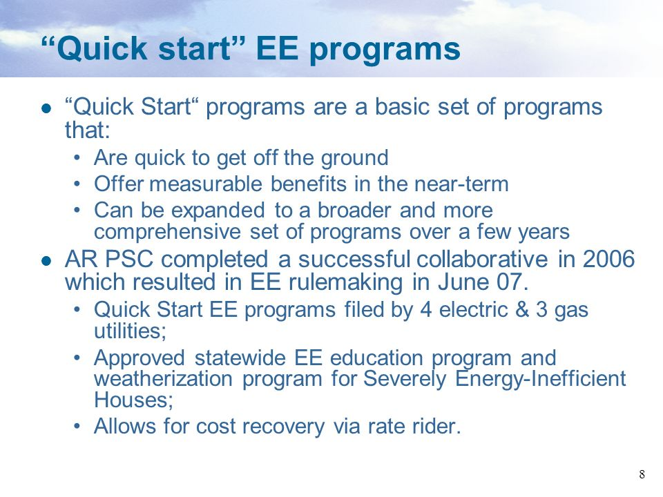 8 Quick start EE programs Quick Start programs are a basic set of programs that: Are quick to get off the ground Offer measurable benefits in the near