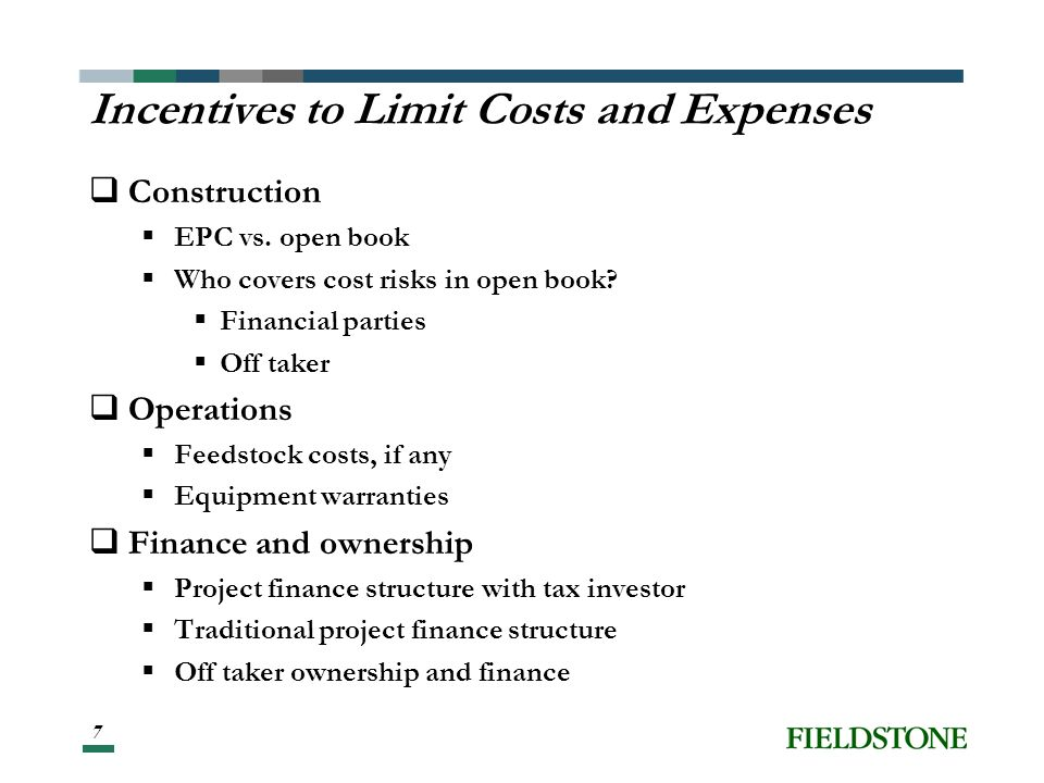 7 Incentives to Limit Costs and Expenses Construction EPC vs.