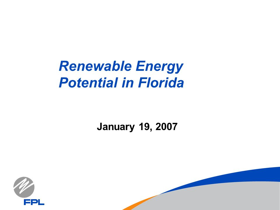 January 19, 2007 Renewable Energy Potential in Florida