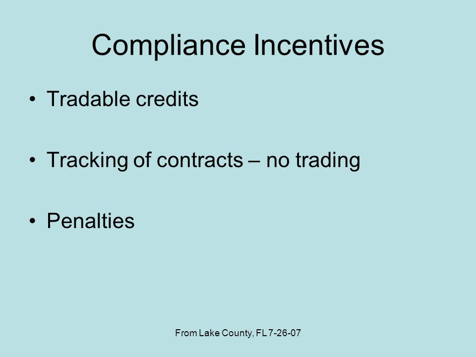 From Lake County, FL 7-26-07 Local Concerns Participation in decision making Share in financial incentives Financing coverage State incentives