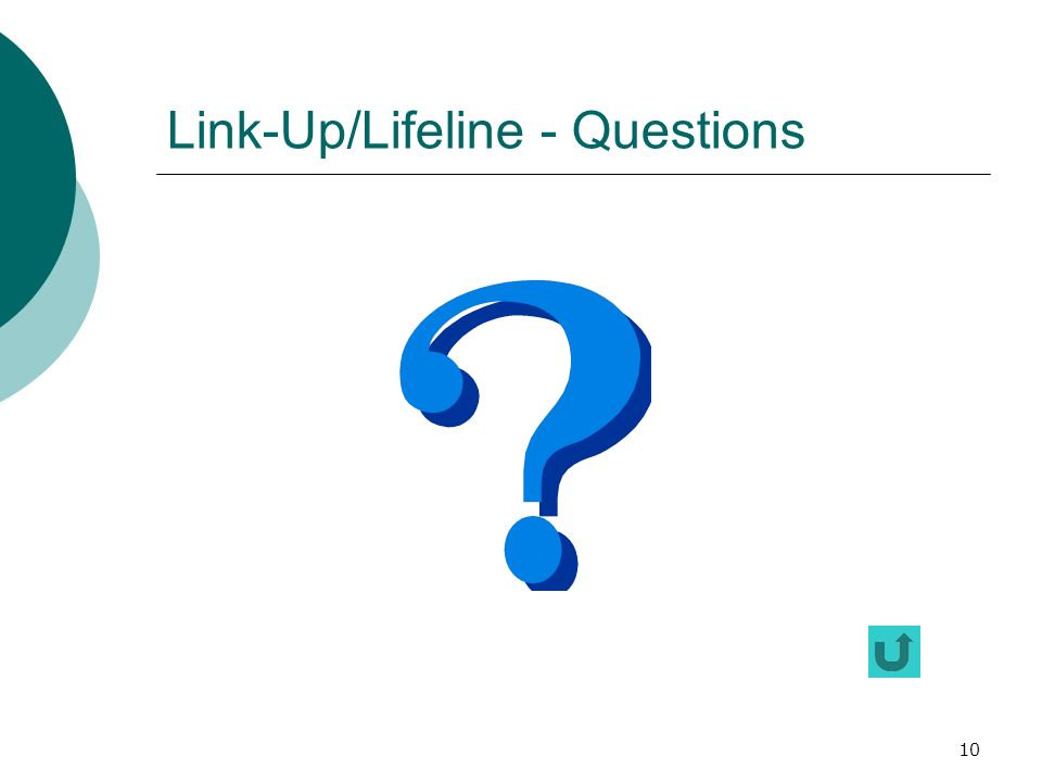 10 Link-Up/Lifeline - Questions