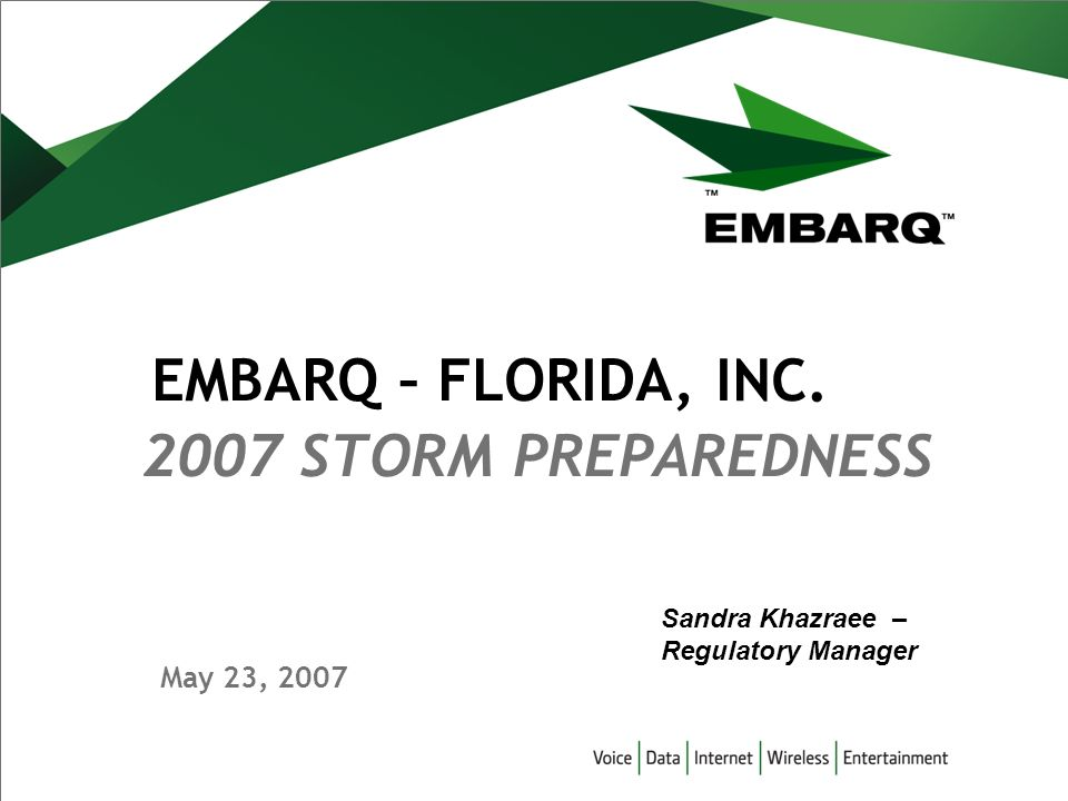 May 23, STORM PREPAREDNESS EMBARQ – FLORIDA, INC. Sandra Khazraee – Regulatory Manager