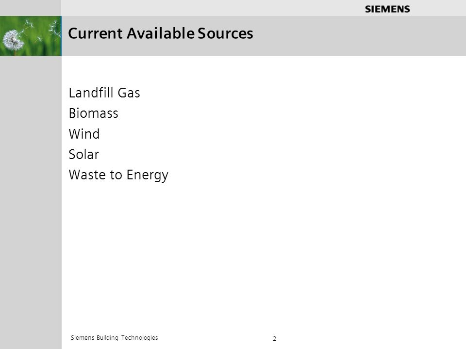 .............. 2 Current Available Sources Landfill Gas Biomass Wind Solar Waste to Energy