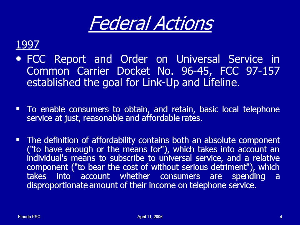 Florida PSCApril 11, Federal Actions 1997 FCC Report and Order on Universal Service in Common Carrier Docket No.
