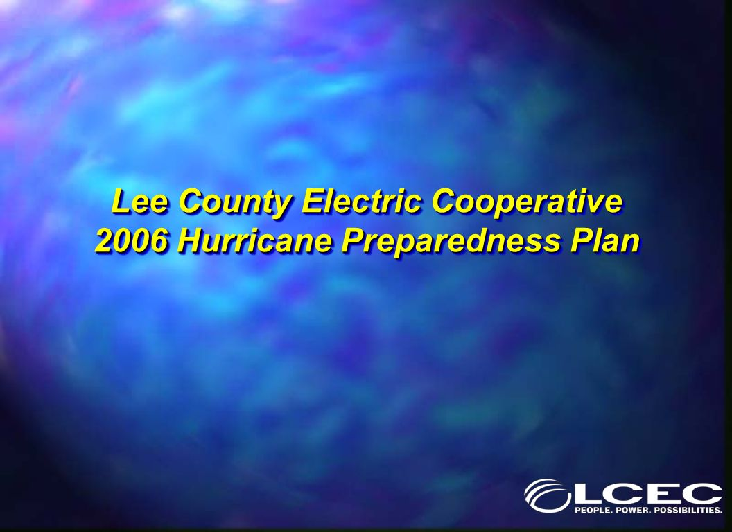 LCEC Service Territory 182,706 Customers 2,300 sq mi served in five counties 7,295 Miles of energized line