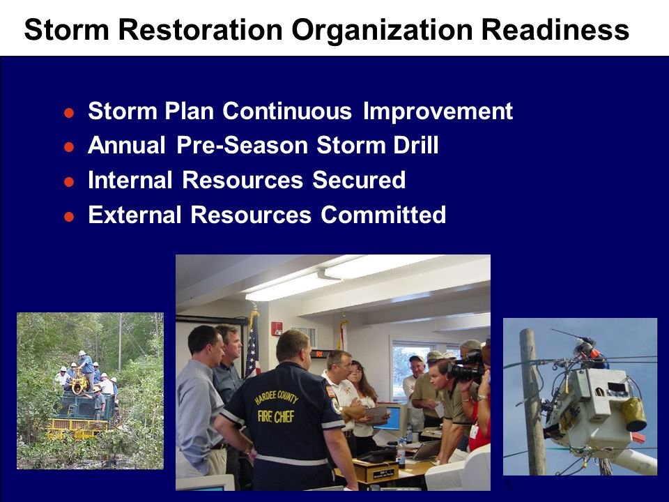 5 Storm Restoration Organization Readiness l Storm Plan Continuous Improvement l Annual Pre-Season Storm Drill l Internal Resources Secured l External Resources Committed