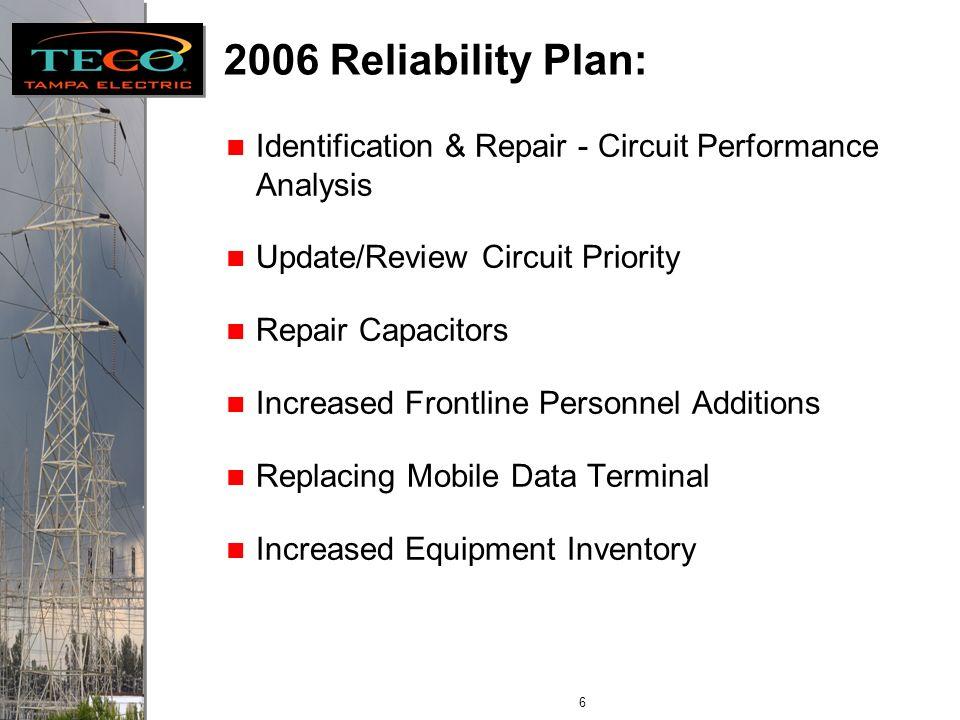 5 Reliability Plan 2006: Increased Vegetation Management Activity