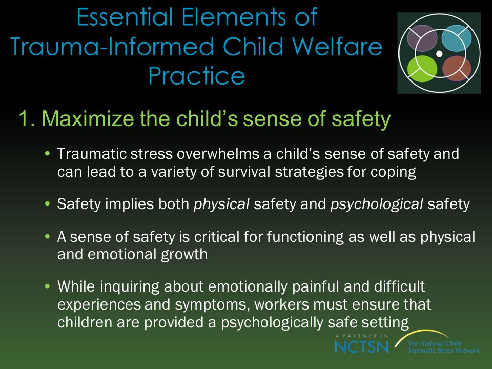 Essential Elements of Trauma-Informed Child Welfare Practice 1.