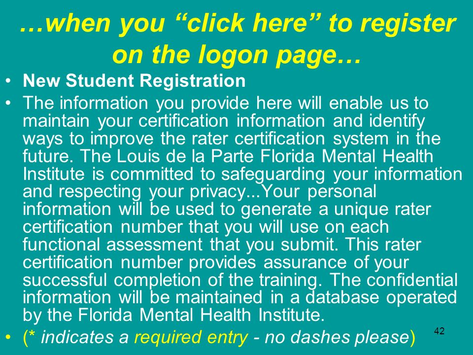 42 …when you click here to register on the logon page… New Student Registration The information you provide here will enable us to maintain your certi