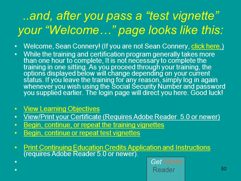 50..and, after you pass a test vignette your Welcome… page looks like this: Welcome, Sean Connery! (If you are not Sean Connery, click here.) While th
