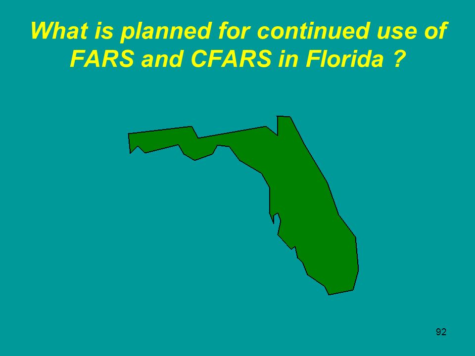 92 What is planned for continued use of FARS and CFARS in Florida ?