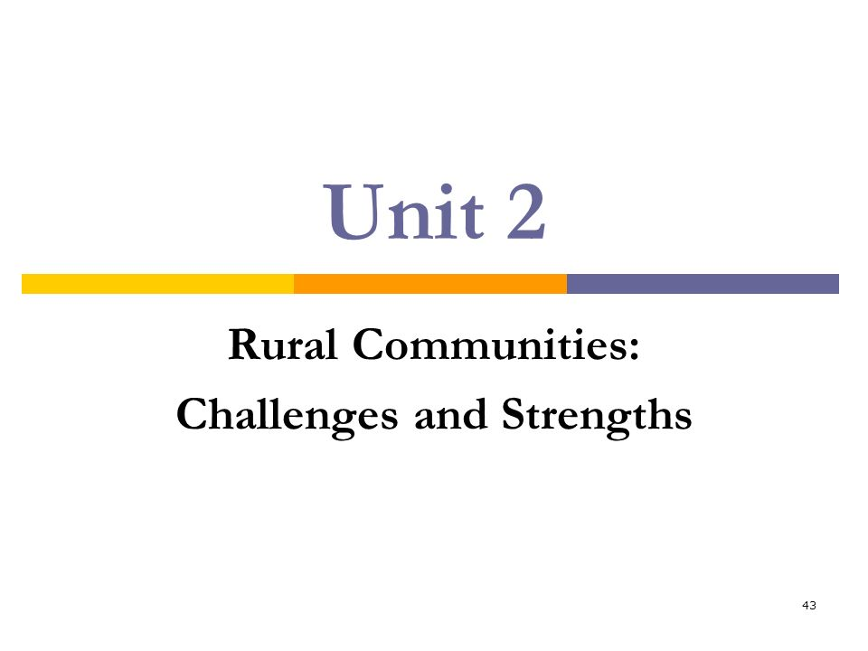 43 Unit 2 Rural Communities: Challenges and Strengths
