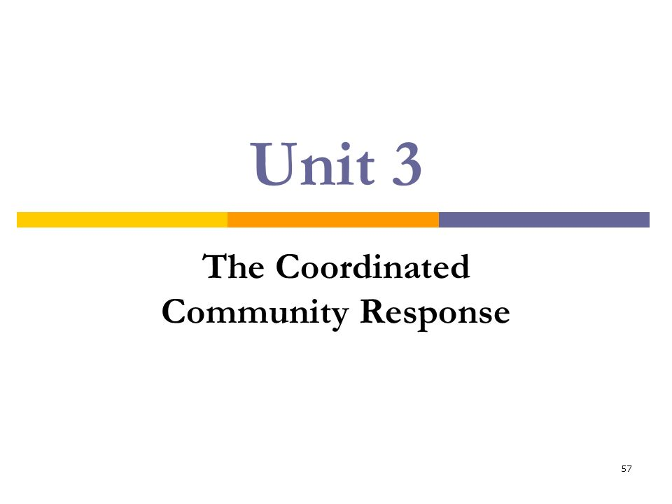 57 Unit 3 The Coordinated Community Response