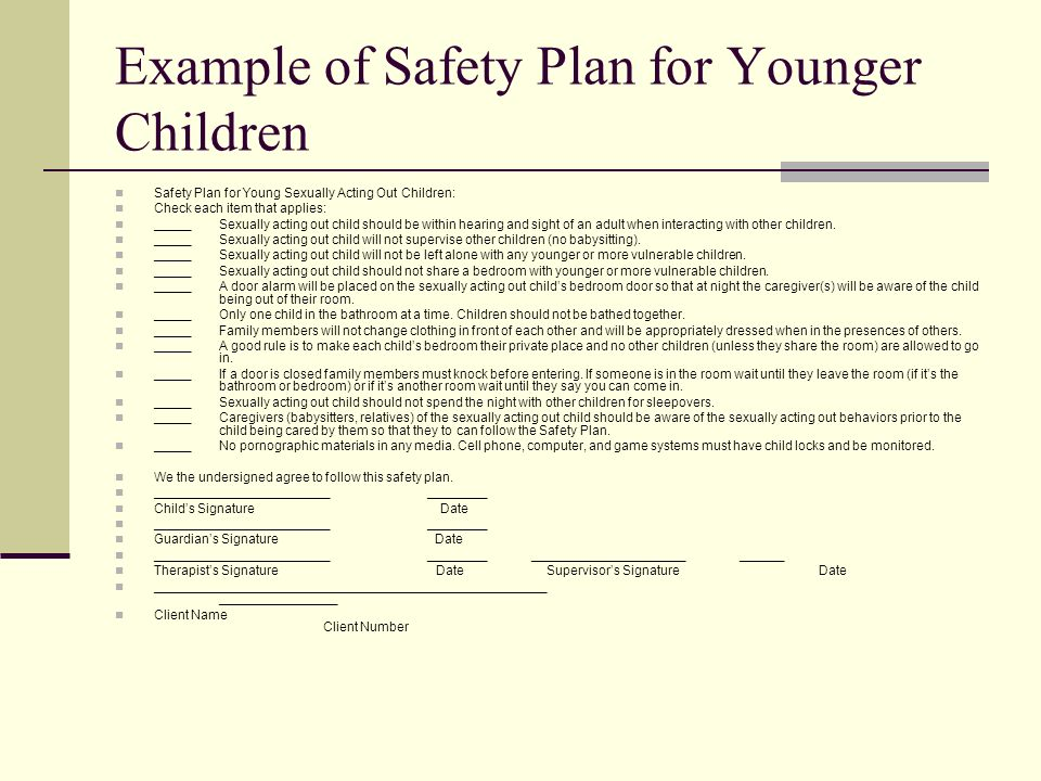 Example of Safety Plan for Younger Children Safety Plan for Young Sexually Acting Out Children: Check each item that applies: _____Sexually acting out