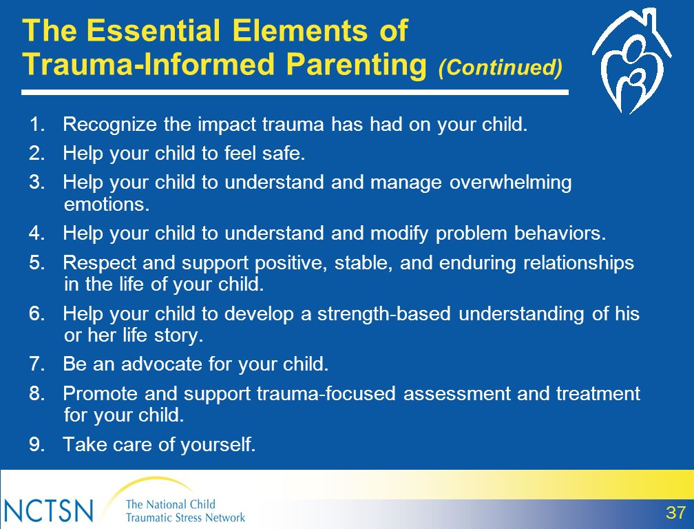 1. Recognize the impact trauma has had on your child. 2. Help your child to feel safe. 3. Help your child to understand and manage overwhelming emotio