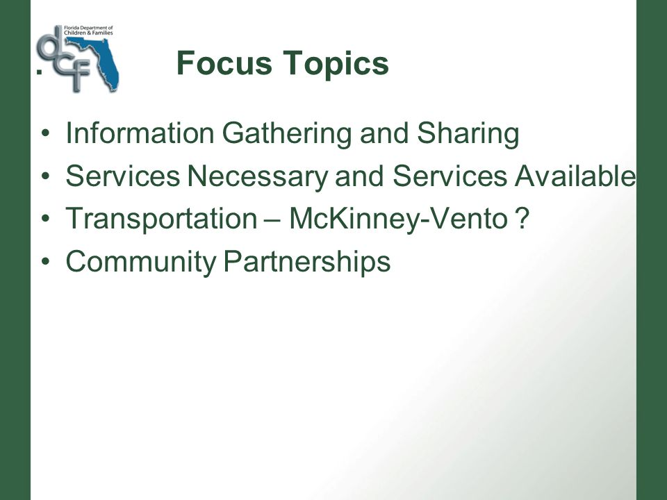 Focus Topics Information Gathering and Sharing Services Necessary and Services Available Transportation – McKinney-Vento .