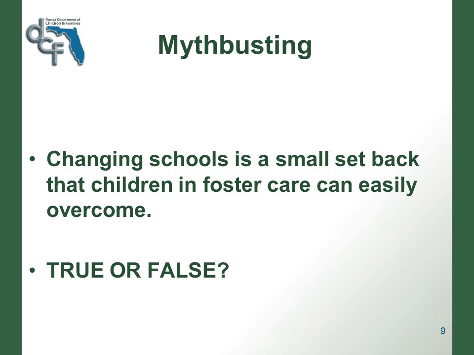 Mythbusting Changing schools is a small set back that children in foster care can easily overcome.