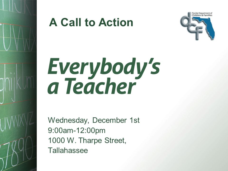A Call to Action Wednesday, December 1st 9:00am-12:00pm 1000 W. Tharpe Street, Tallahassee