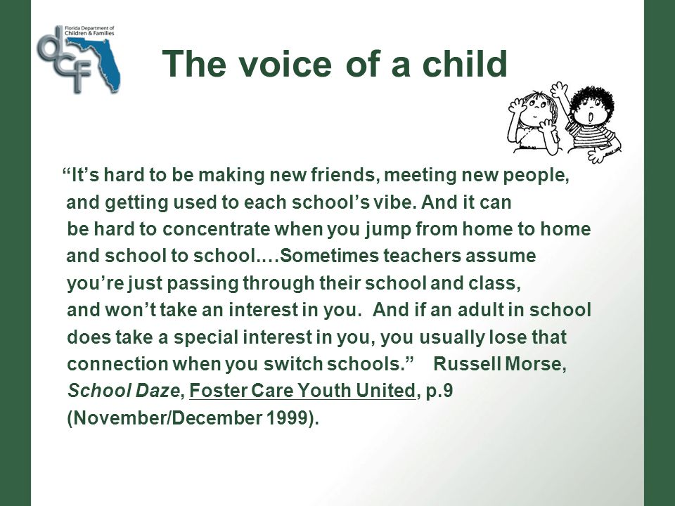 The voice of a child Its hard to be making new friends, meeting new people, and getting used to each schools vibe.