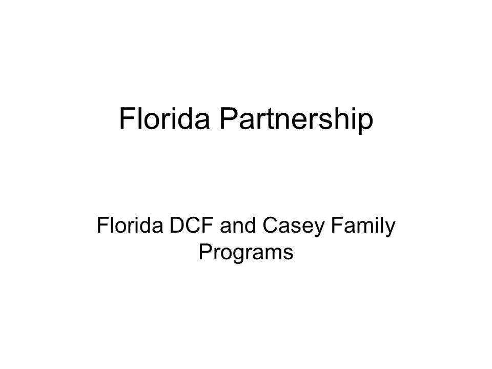 Florida Partnership Florida DCF and Casey Family Programs