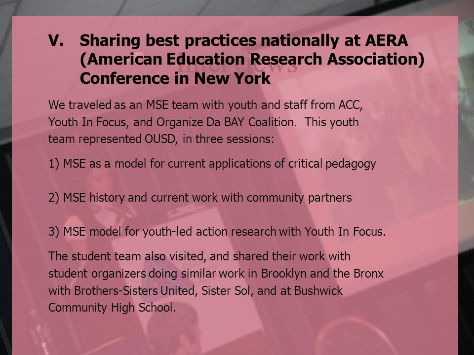 Interviews V.Sharing best practices nationally at AERA (American Education Research Association) Conference in New York We traveled as an MSE team wit