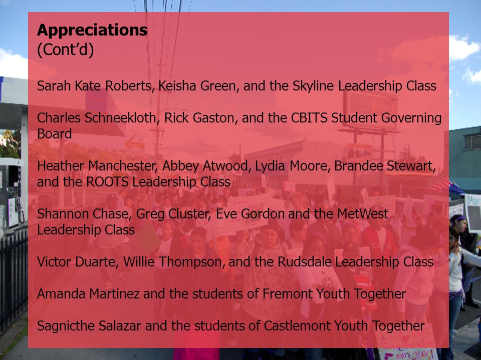Appreciations (Contd) Sarah Kate Roberts, Keisha Green, and the Skyline Leadership Class Charles Schneekloth, Rick Gaston, and the CBITS Student Gover