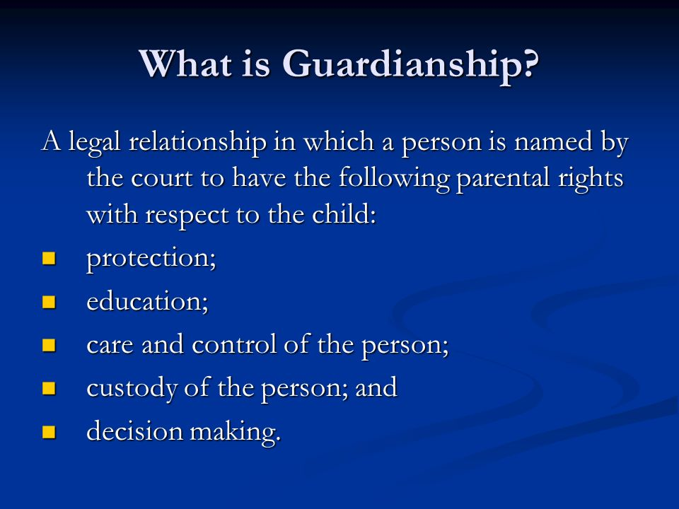What is Guardianship.