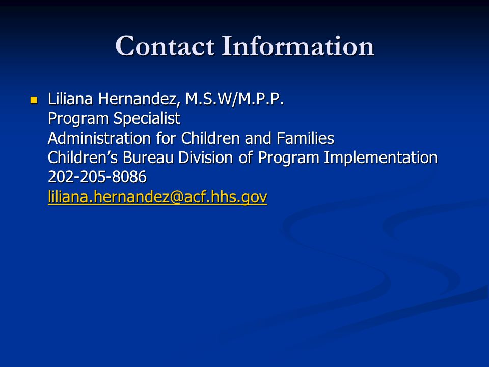 Contact Information Liliana Hernandez, M.S.W/M.P.P.
