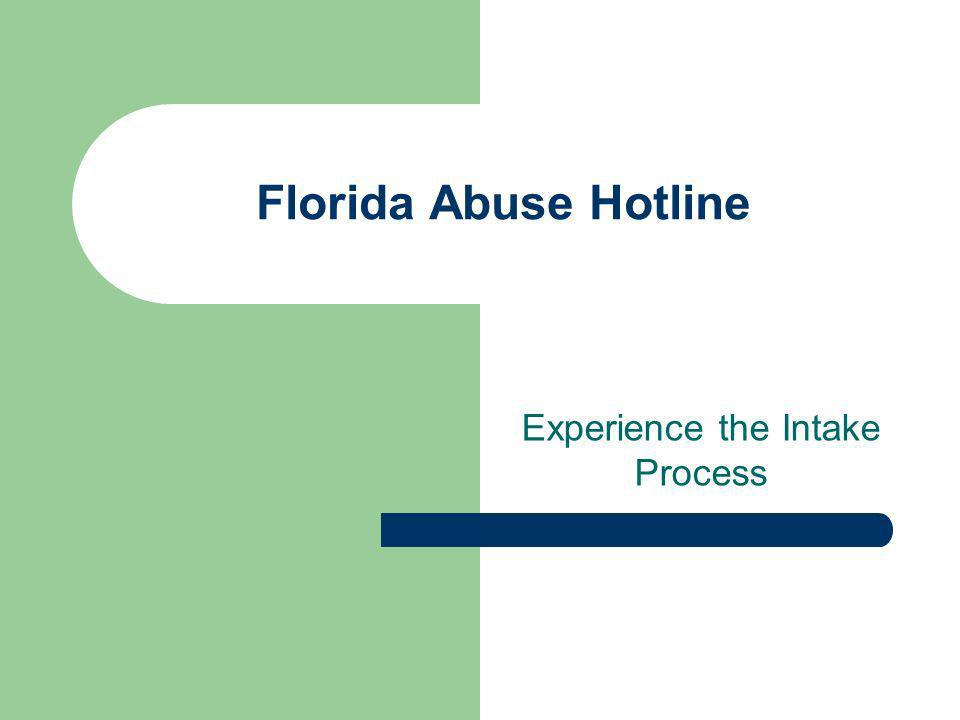 Florida Abuse Hotline Experience the Intake Process