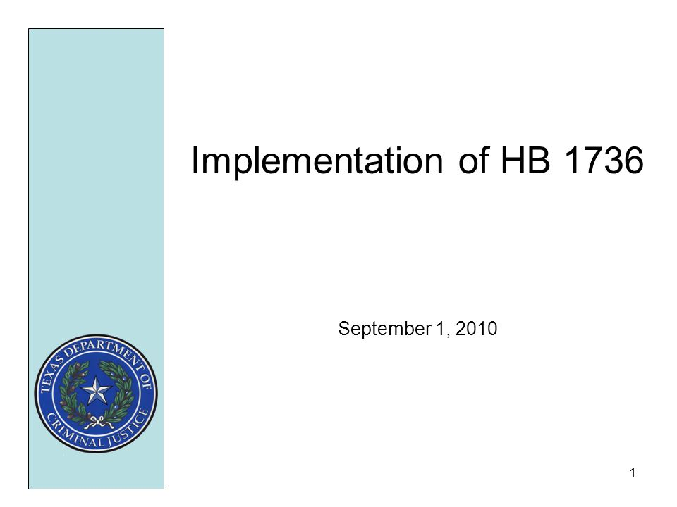 1 Implementation of HB 1736 September 1, 2010