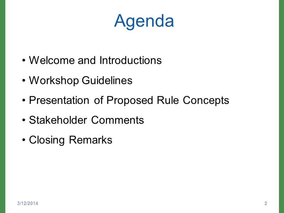 Agenda 3/12/20142 Welcome and Introductions Workshop Guidelines Presentation of Proposed Rule Concepts Stakeholder Comments Closing Remarks