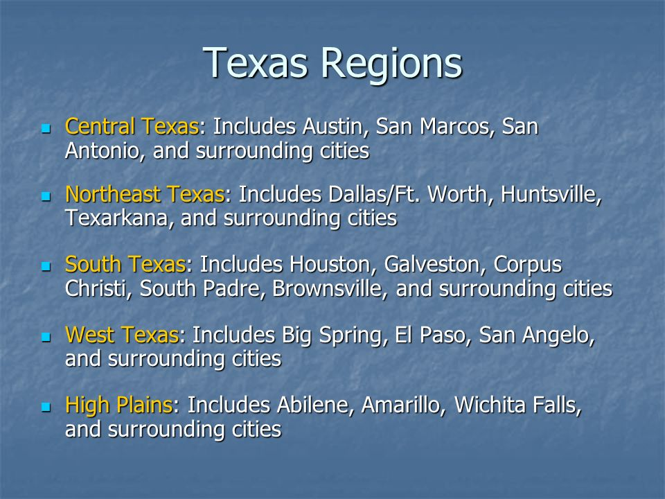 Texas Regions Central Texas: Includes Austin, San Marcos, San Antonio, and surrounding cities Central Texas: Includes Austin, San Marcos, San Antonio,