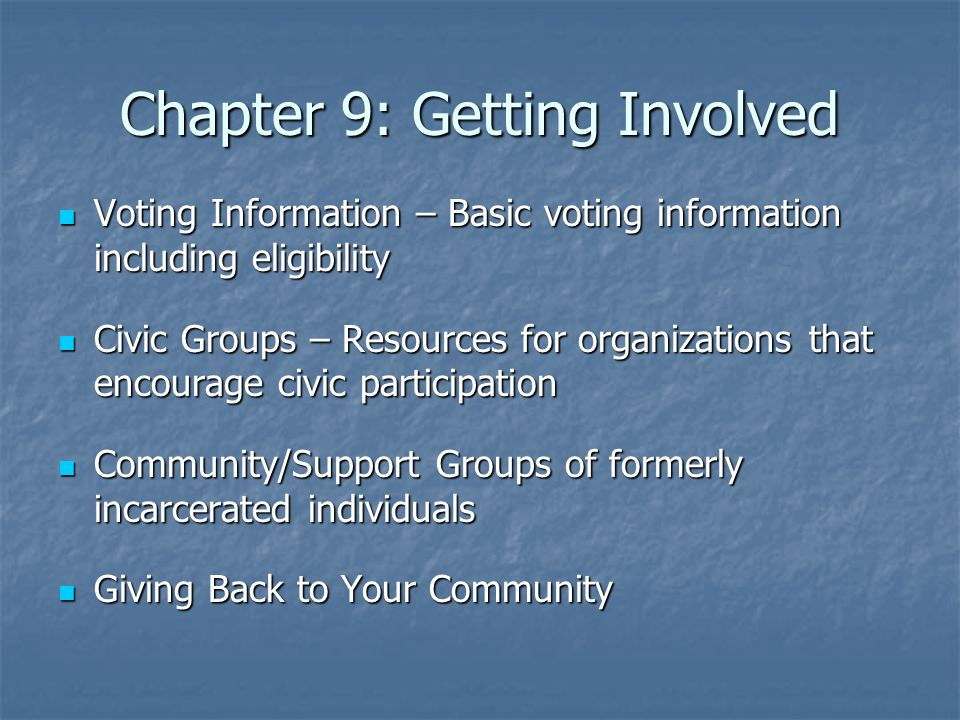 Chapter 9: Getting Involved Voting Information – Basic voting information including eligibility Voting Information – Basic voting information includin