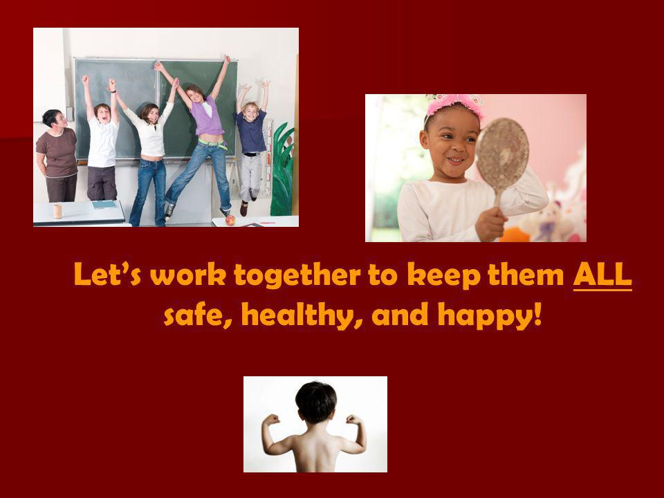 Lets work together to keep them ALL safe, healthy, and happy!