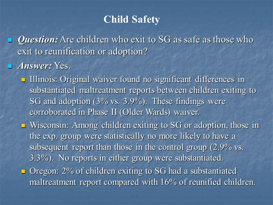 Question: Are children who exit to SG as safe as those who exit to reunification or adoption.