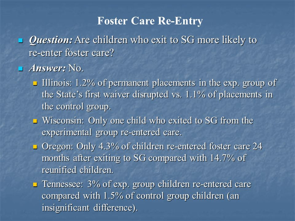 Question: Are children who exit to SG more likely to re-enter foster care.