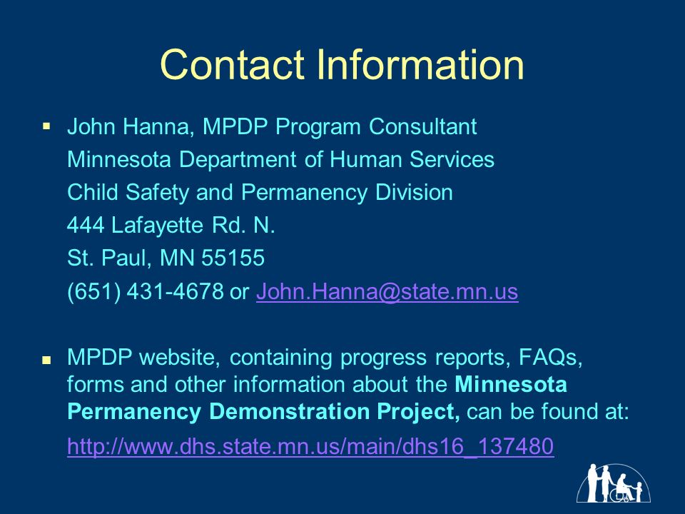 Contact Information John Hanna, MPDP Program Consultant Minnesota Department of Human Services Child Safety and Permanency Division 444 Lafayette Rd.