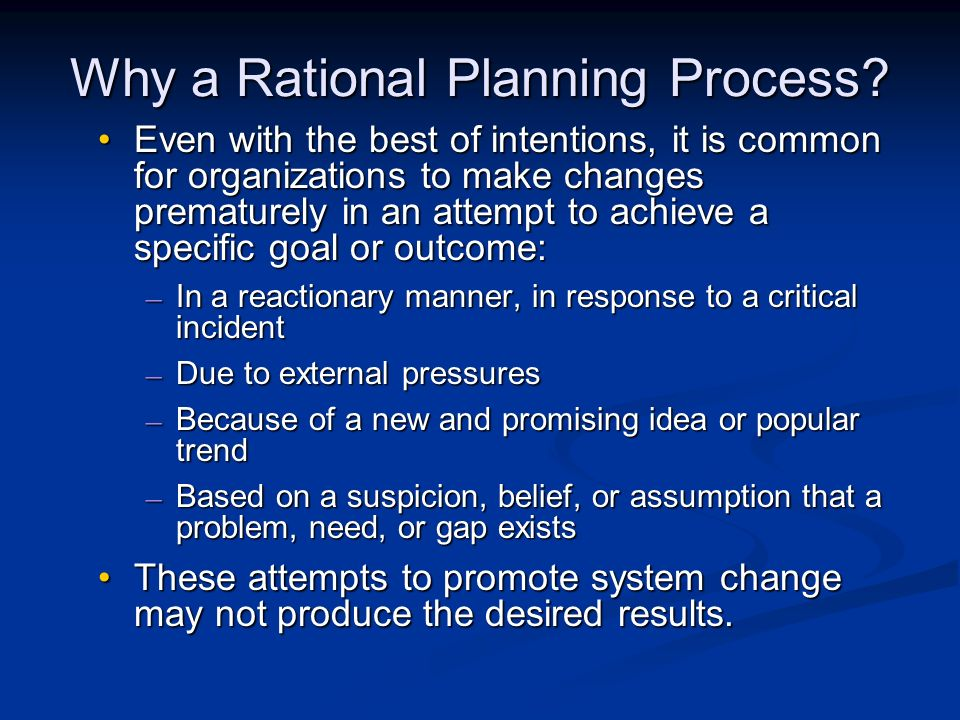 Why a Rational Planning Process.