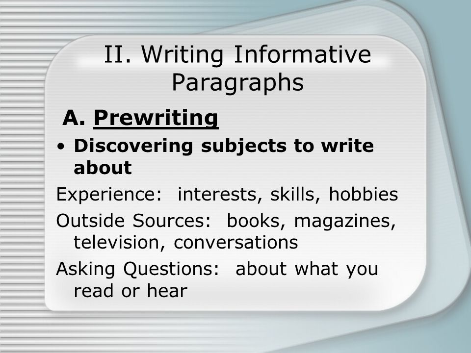 II. Writing Informative Paragraphs A.