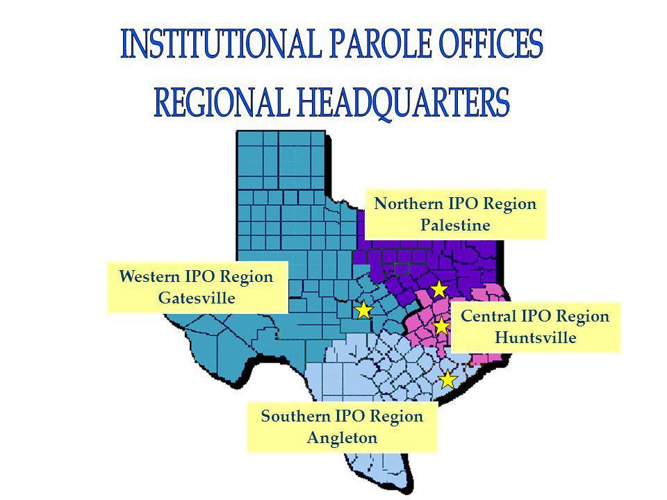 Central IPO Region Huntsville Northern IPO Region Palestine Western IPO Region Gatesville Southern IPO Region Angleton