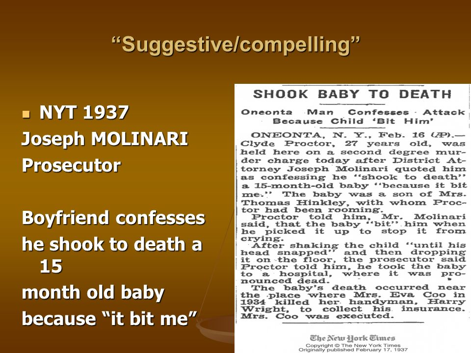 Suggestive/compelling NYT 1937 NYT 1937 Joseph MOLINARI Prosecutor Boyfriend confesses he shook to death a 15 month old baby because it bit me