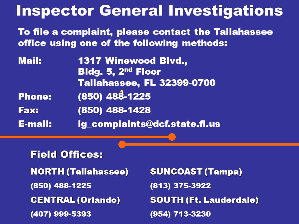 Field Offices: NORTH (Tallahassee)SUNCOAST (Tampa) (850) 488-1225(813) 375-3922 CENTRAL (Orlando)SOUTH (Ft.