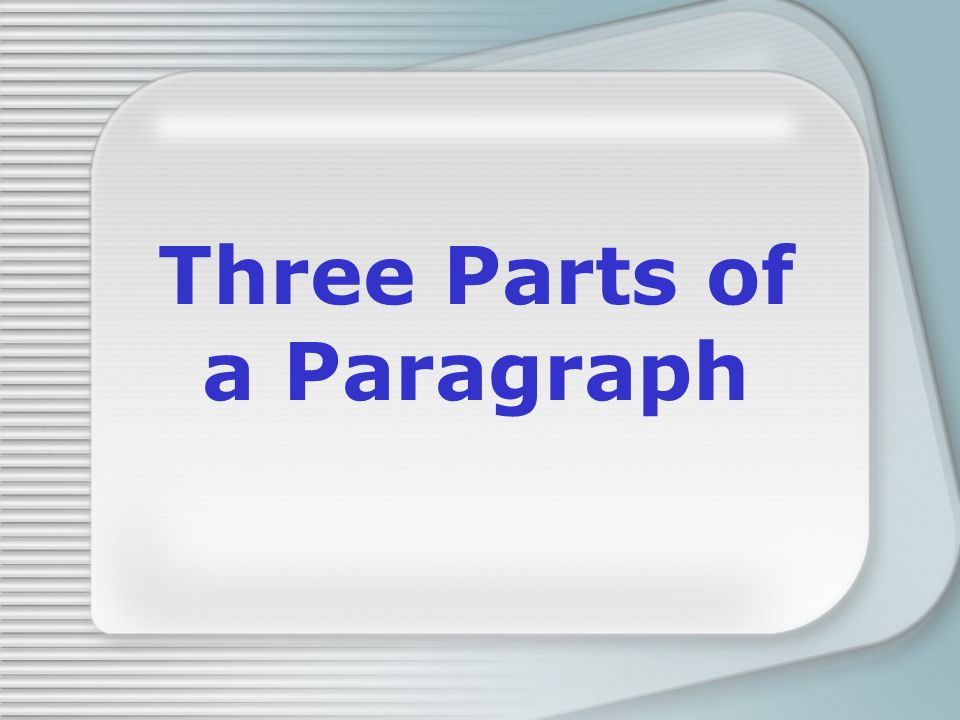 Three Parts of a Paragraph