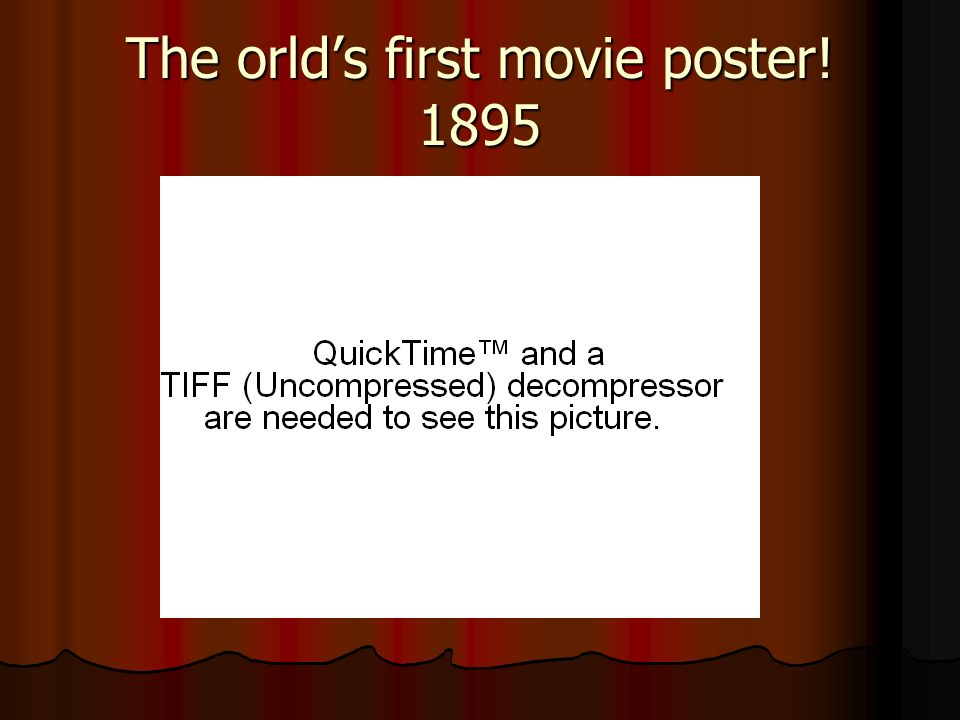 The orlds first movie poster! 1895