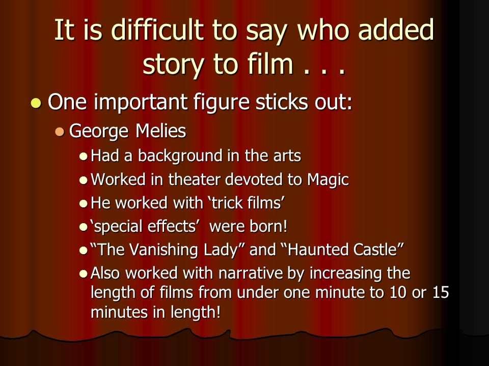 It is difficult to say who added story to film...