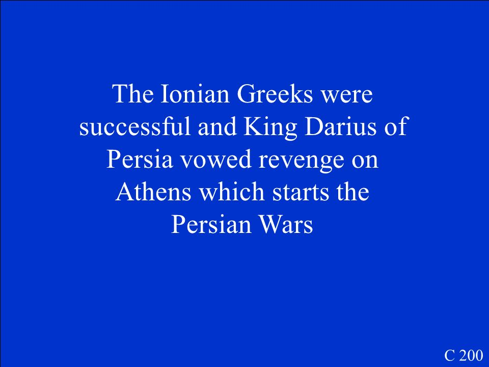Why was the fact that Athens helped the Ionian Greeks rebel in 499 BC significant? C 200