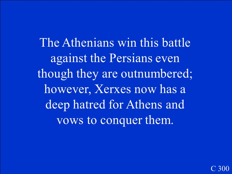 The Ionian Greeks were successful and King Darius of Persia vowed revenge on Athens which starts the Persian Wars C 200