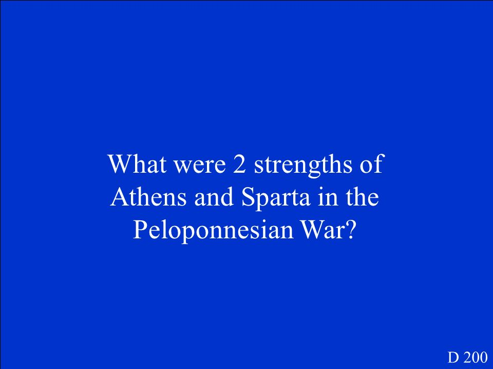Because Athens is abusing their power and other city states dont want to be controlled by them. -Sparta -Peloponnesian War D 100